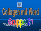 Gruppe 21 Wordkollagen